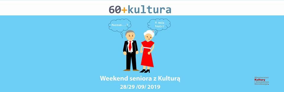 Weekend seniora z kulturą 60+